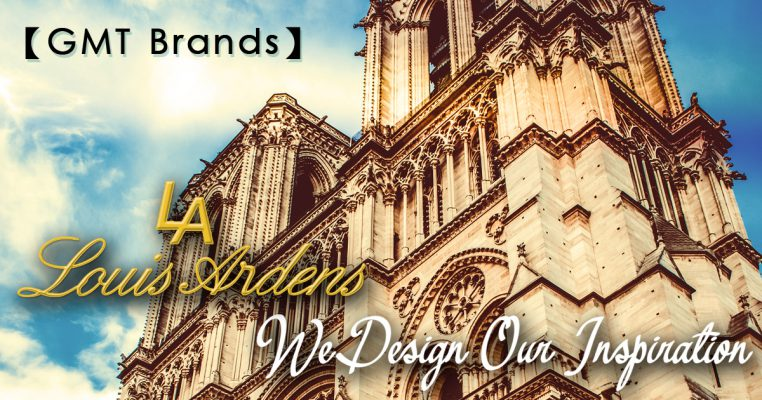 【GMT Brands】Louis Ardens – We Design Our Inspiration
